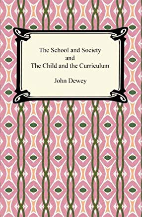 The School and Society and The Child and the Curriculum Cover