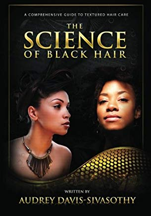 The Science of Black Hair: A Comprehensive Guide to Textured Hair Care Cover