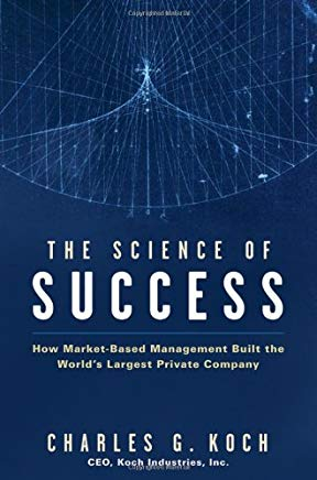 The Science of Success: How Market-Based Management Built the World's Largest Private Company Cover