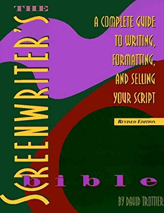 The Screenwriter's Bible; A Complete Guide to Writing, Formatting, and Selling Your Script by David Trottier (1995-05-04) Cover