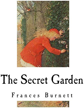 The Secret Garden: Classic Literature (Classic Literature - The Secret Garden) Cover