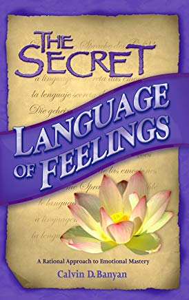 The Secret Language of Feelings A Rational Approach to Emotional Mastery Cover