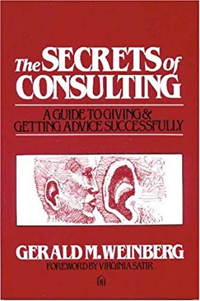 The Secrets of Consulting: A Guide to Giving and Getting Advice Successfully Cover