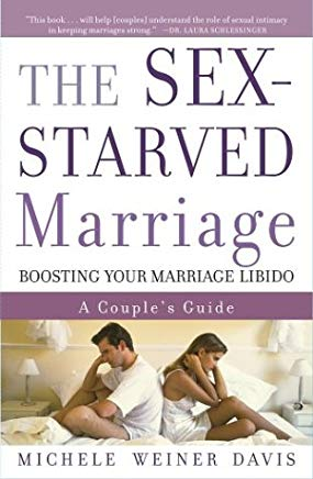 The Sex-Starved Marriage: Boosting Your Marriage Libido: A Couple's Guide Cover