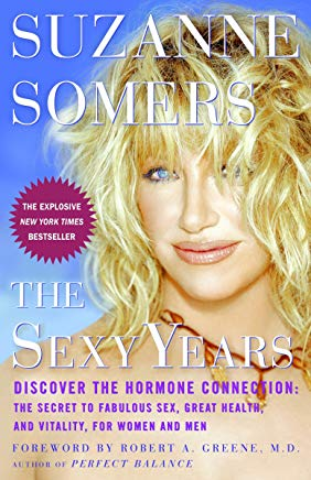 The Sexy Years: Discover the Hormone Connection: The Secret to Fabulous Sex, Great Health, and Vitality, for Women and Men Cover