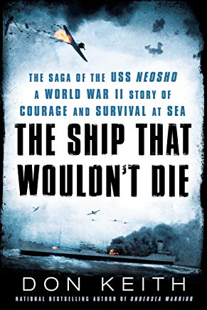 The Ship That Wouldn't Die: The Saga of the USS Neosho- A World War II Story of Courage and Survival at Sea Cover