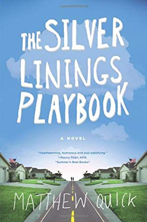 The Silver Linings Playbook: A Novel Cover
