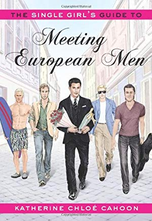 The Single Girl's Guide to Meeting European Men Cover
