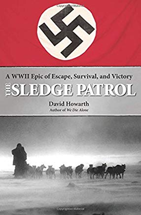 The Sledge Patrol: A WWII Epic of Escape, Survival, and Victory Cover