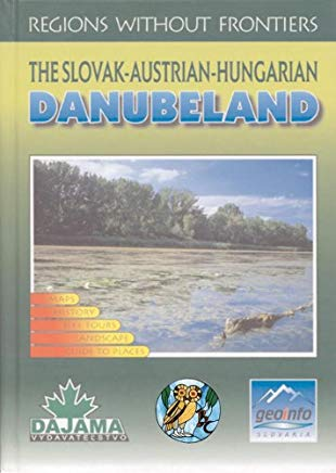 The Slovak-Austrian-Hungarian Danubeland (Regions Without Frontiers) Cover