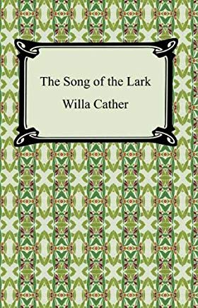 The Song of the Lark [with Biographical Introduction] Cover