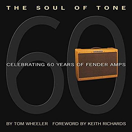 The Soul of Tone: Celebrating 60 Years of Fender Amps Cover