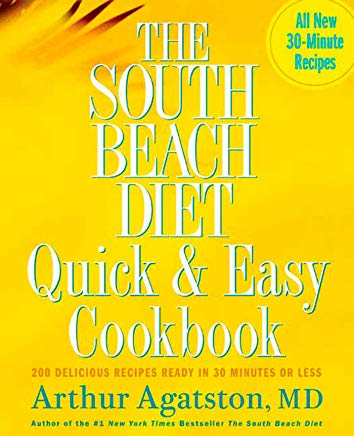 The South Beach Diet Quick and Easy Cookbook: 200 Delicious Recipes Ready in 30 Minutes or Less Cover