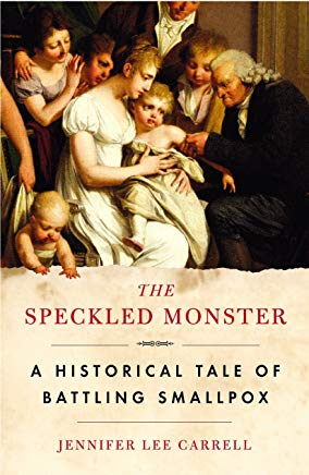 The Speckled Monster: a Historical Tale of Battling Smallpox Cover