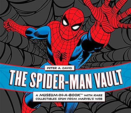 The Spider-Man Vault: A Museum-in-a-Book with Rare Collectibles Spun from Marvel's Web Cover
