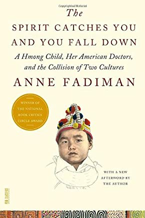 The Spirit Catches You and You Fall Down: A Hmong Child, Her American Doctors, and the Collision of Two Cultures (FSG Classics) by Anne Fadiman (2012-04-24) Cover