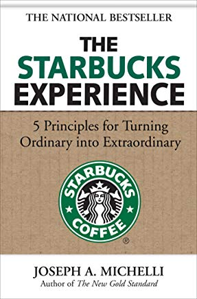 The Starbucks Experience: 5 Principles for Turning Ordinary Into Extraordinary Cover