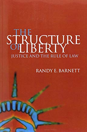 The Structure of Liberty: Justice and the Rule of Law Cover