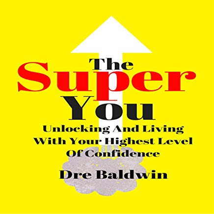 The Super You: Unlocking and Living with Your Highest Level of Confidence Cover