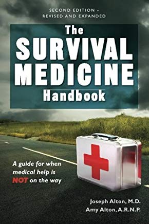 The Survival Medicine Handbook: A Guide for When Help is Not on the Way Cover