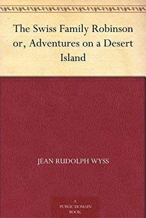 The Swiss Family Robinson or, Adventures on a Desert Island Cover