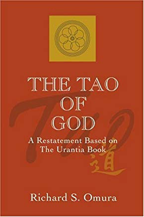 The Tao of God: A Restatement Based on The Urantia Book Cover