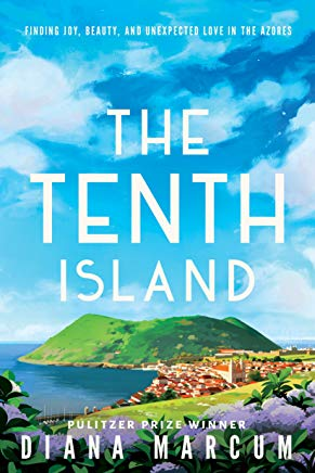 The Tenth Island: Finding Joy, Beauty, and Unexpected Love in the Azores Cover