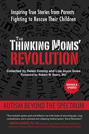 The Thinking Moms' Revolution: Autism beyond the Spectrum: Inspiring True Stories from Parents Fighting to Rescue Their Children Cover