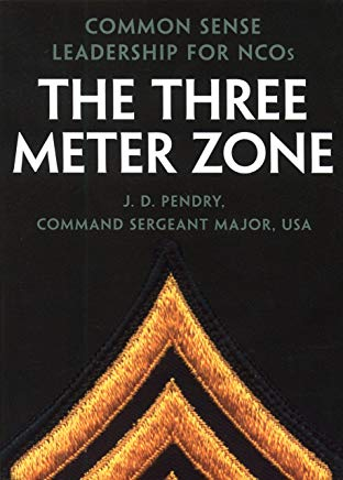 The Three Meter Zone: Common Sense Leadership for NCOs Cover