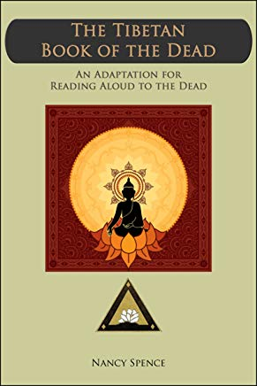 The Tibetan Book of the Dead:  An Adaptation for Reading Aloud to the Dead Cover