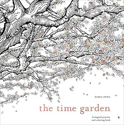 The Time Garden: A Magical Journey and Coloring Book (Time Adult Coloring Books) Cover