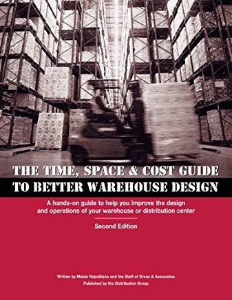 The Time, Space & Cost Guide to Better Warehouse Design, Second Edition Cover