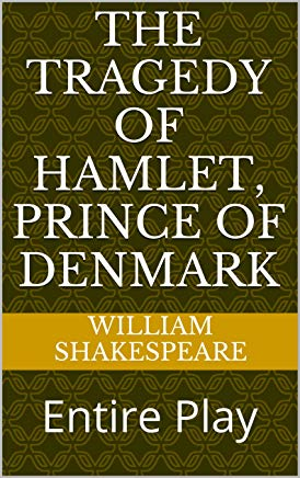 The Tragedy of Hamlet, Prince of Denmark: Entire Play Cover