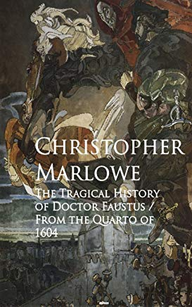 The Tragical History of Doctor Faustus: Bestsellers and famous Books Cover