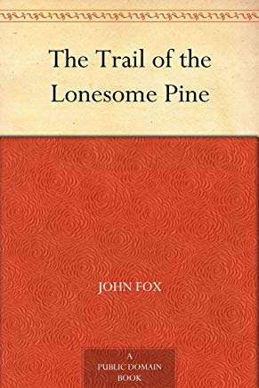 The Trail of the Lonesome Pine Cover