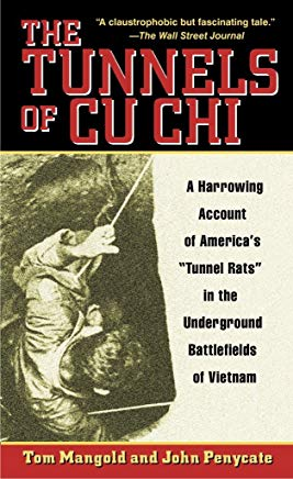 The Tunnels of Cu Chi: A Harrowing Account of America's Tunnel Rats in the Underground Battlefields of Vietnam Cover
