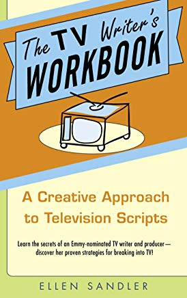 The TV Writer's Workbook: A Creative Approach To Television Scripts Cover