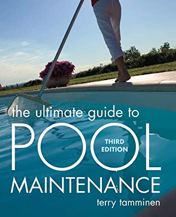 The Ultimate Guide to Pool Maintenance, Third Edition Cover