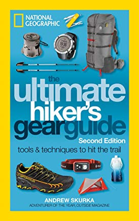 The Ultimate Hiker's Gear Guide, Second Edition: Tools and Techniques to Hit the Trail Cover