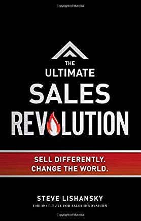 The Ultimate Sales Revolution: Sell Differently. Change The World Cover