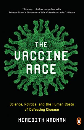 The Vaccine Race: Science, Politics, and the Human Costs of Defeating Disease Cover