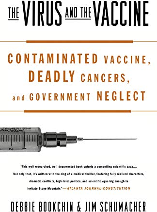 The Virus and the Vaccine: Contaminated Vaccine, Deadly Cancers, and Government Neglect Cover