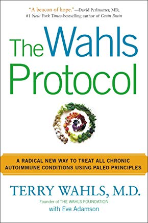 The Wahls Protocol: A Radical New Way to Treat All Chronic Autoimmune Conditions Using Paleo Principles Cover