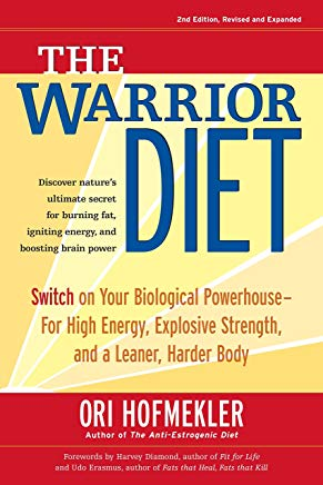 The Warrior Diet: Switch on Your Biological Powerhouse For High Energy, Explosive Strength, and a Leaner, Harder Body Cover