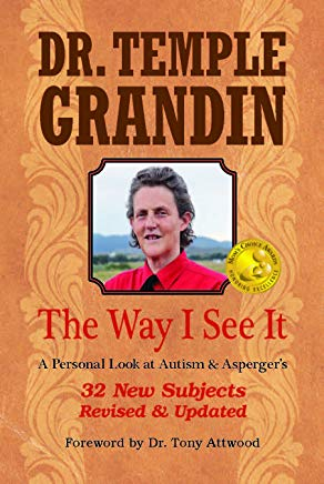The Way I See It:  A Personal Look at Autism & Asperger's: 32 New Subject Revised & Expanded, 4th Edition Cover