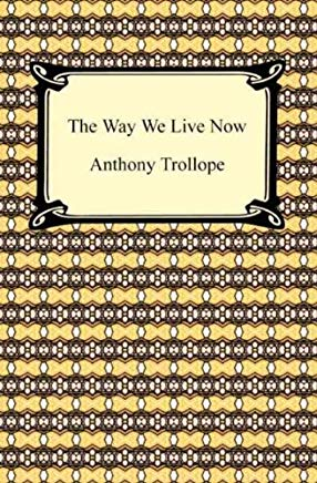 The Way We Live Now [with Biographical Introduction] Cover