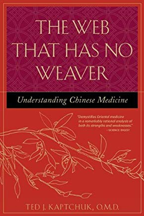 The Web That Has No Weaver : Understanding Chinese Medicine Cover