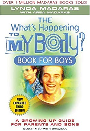 The What's Happening to My Body? Book for Boys: A Growing-Up Guide for Parents and Sons Cover