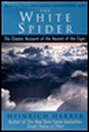 The White Spider: The Classic Account of the Ascent of the Eiger Cover