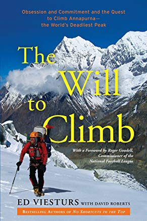 The Will to Climb: Obsession and Commitment and the Quest to Climb Annapurna--the World's Deadliest Peak Cover